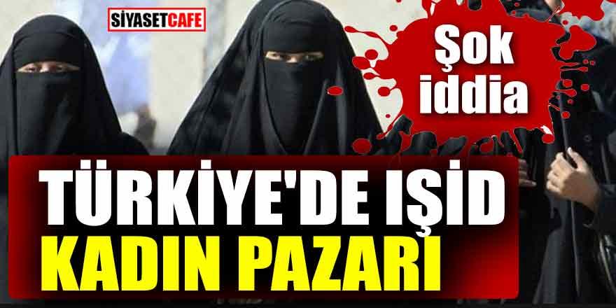 IŞİD'ın kadın pazarı Türkiye'de iddiası