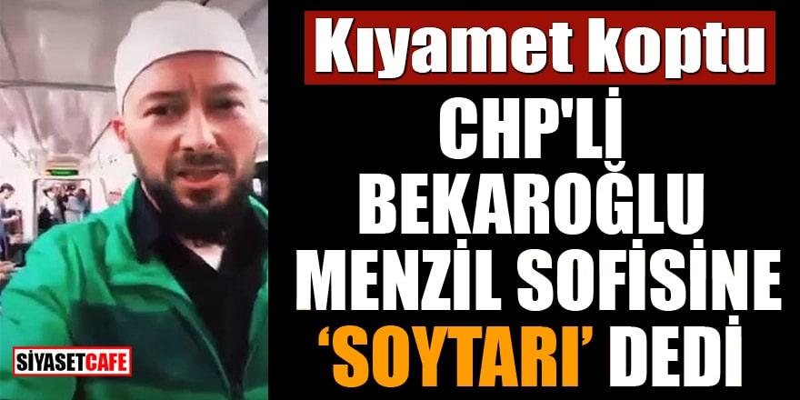 CHP'li Bekaroğlu Menzil sofisine soytarı dedi! Kıyamet koptu