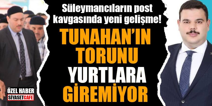 Süleymancıların post kavgasında yeni gelişme, Tunahan'ın torunu yurtlara giremiyor!