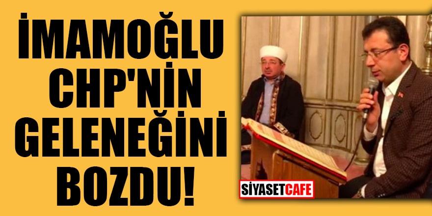 İmamoğlu CHP'nin geleneğini bozdu