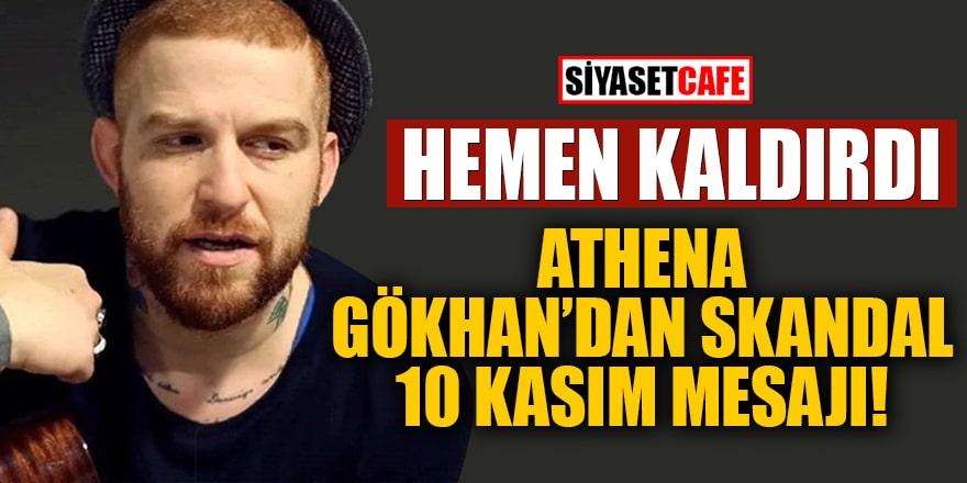 Athena Gökhan'dan skandal 10 Kasım mesajı! Hemen kaldırdı