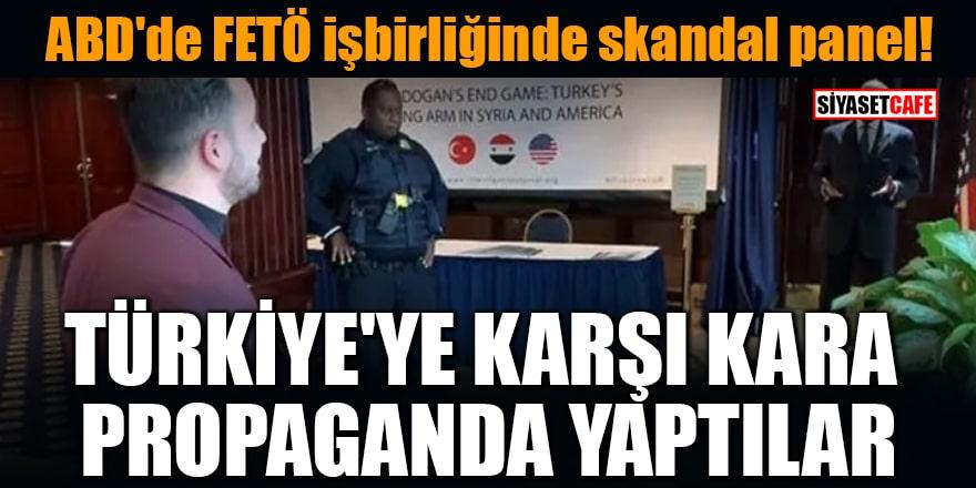ABD'de FETÖ işbirliğinde skandal panel! Türkiye'ye karşı kara propaganda yaptılar