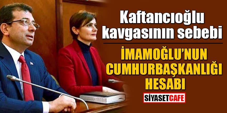Kaftancıoğlu ve İmamoğlu arasında Cumhurbaşkanlığı mücadelesi!