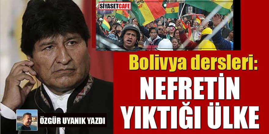 Özgür Uyanık yazdı: Bolivya dersleri: Nefretin yıktığı ülke