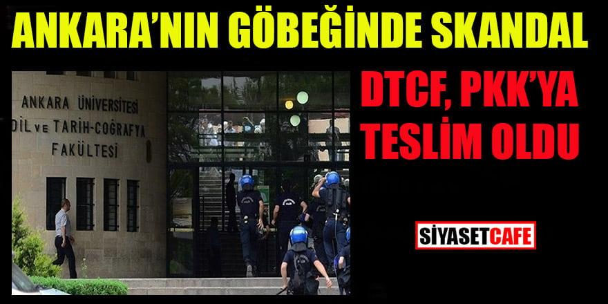 Ankara'nın göbeğinde skandal: DTCF PKK'ya teslim oldu