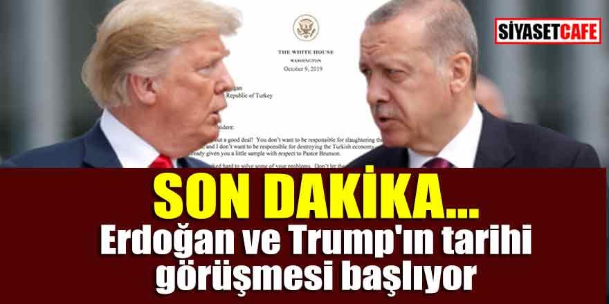 Son Dakika... Erdoğan ve Trump'ın tarihi görüşmesi başlıyor