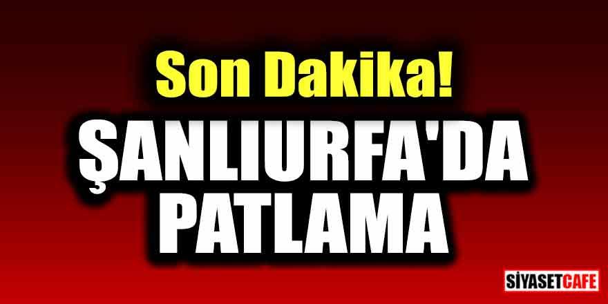 Son Dakika! Şanlıurfa'da patlama