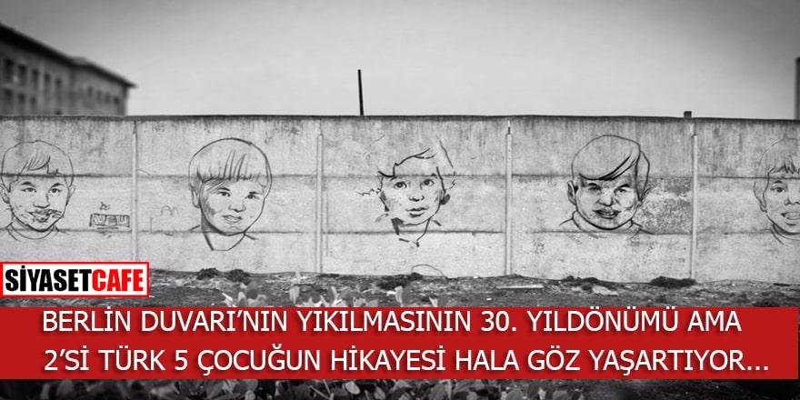 30 yıl önce yıkılan Berlin Duvarı'nın içler acıtan Türk çocuk kurbanlarının öyküleri