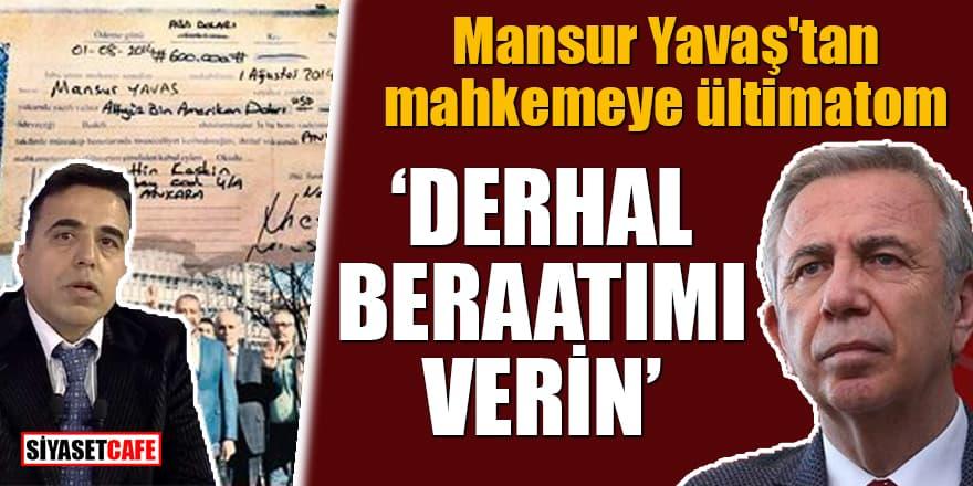 """Mansur Yavaş'tan mahkemeye ültimatom """"Derhal beraatımı verin"""""""