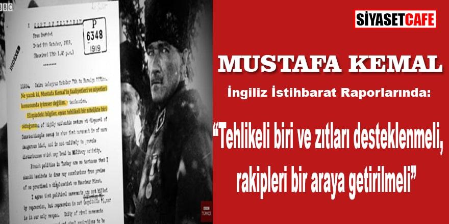 Bakın İngiliz Gizli İstihbaratı 100 yıl önce Atatürk'ü nasıl tanımlamış