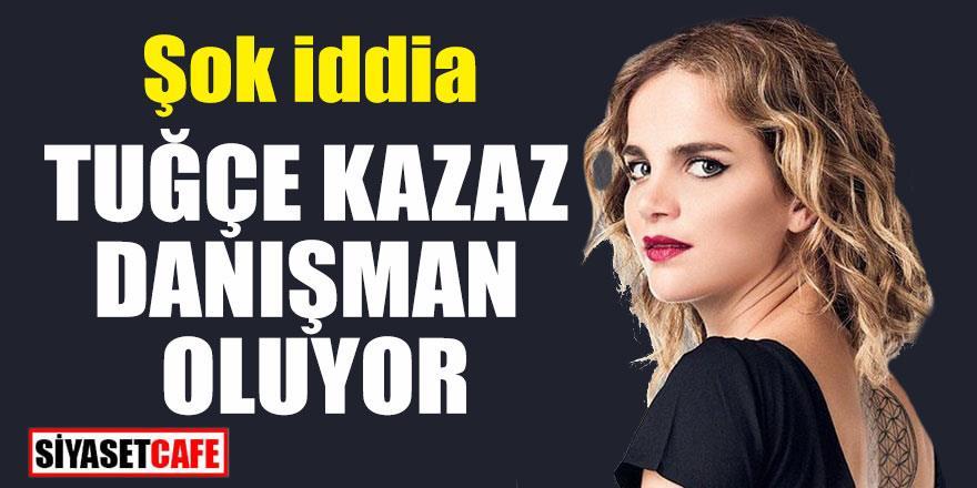Tuğçe Kazaz danışman olacak iddiası Twitter'i salladı