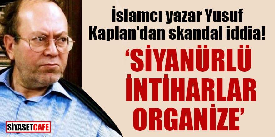 İslamcı yazar Yusuf Kaplan'dan skandal iddia! Siyanürlü intiharlar organize