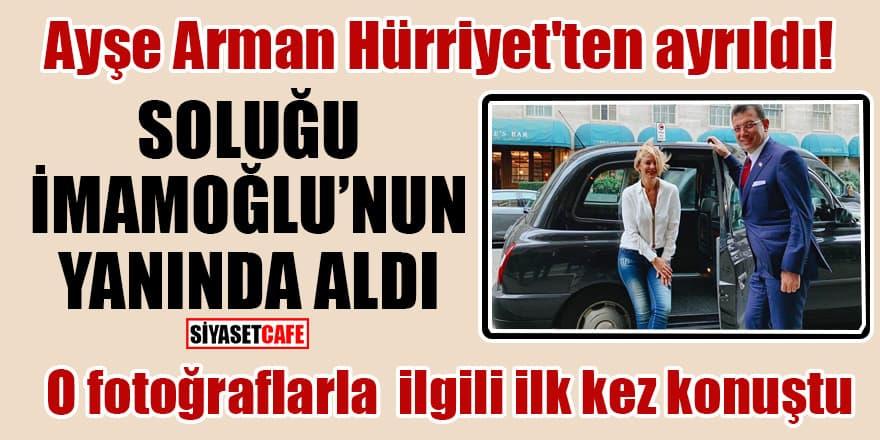 Ayşe Arman Hürriyet'ten ayrıldı! Soluğu İmamoğlu'nun yanında aldı