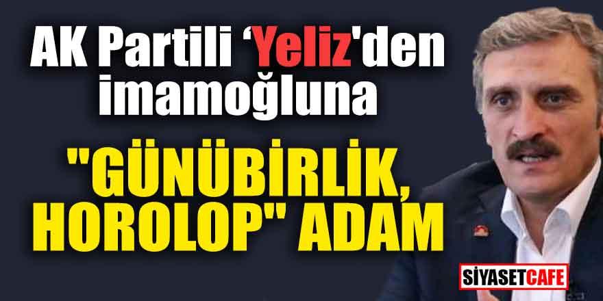 """AK Partili vekilden İmamoğluna """"Günübirlik, Horolop"""" adam"""