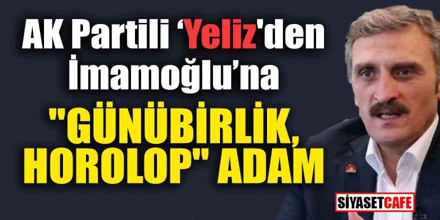 """AK Partili vekilden İmamoğlu'na """"Günübirlik, Horolop"""" adam!"""