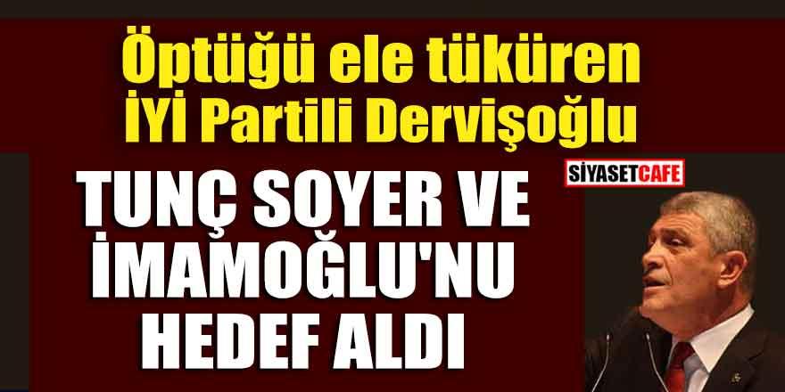 Öptüğü ele tüküren İYİ Partili Dervişoğlu Tunç Soyer ve İmamoğlu'nu hedef aldı