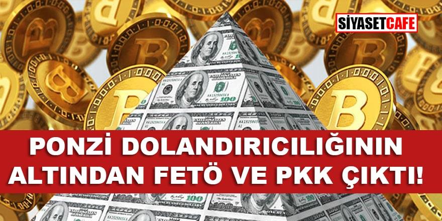 Bir ucu Fetö diğer ucu PKK'ye dayanan dolandırıcılık sistemi: Ponzi Sistemi