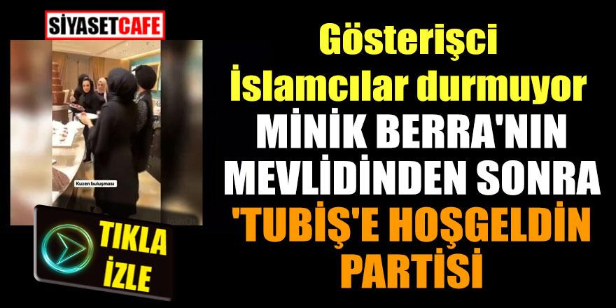 Minik Berra'nın Mevlidinden sonra 'Tubiş'e hoşgeldin partisi