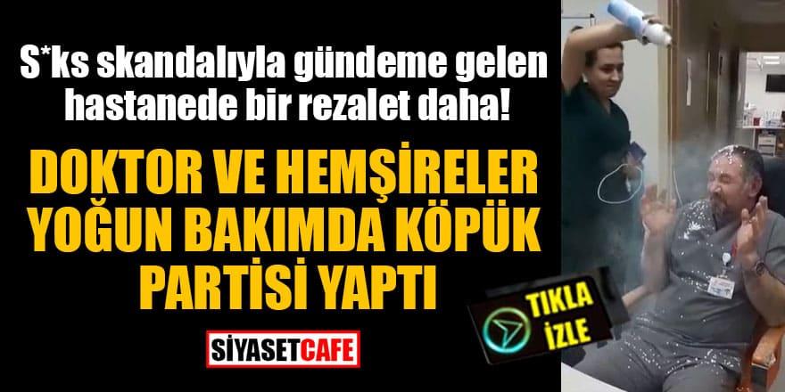 Alaşehir Devlet Hastanesi'nde doktor ve hemşireler yoğun bakımda köpük partisi yaptı