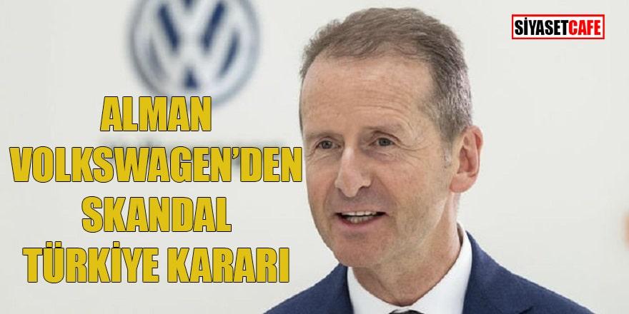 Alman Volkswagen'den skandal Türkiye kararı
