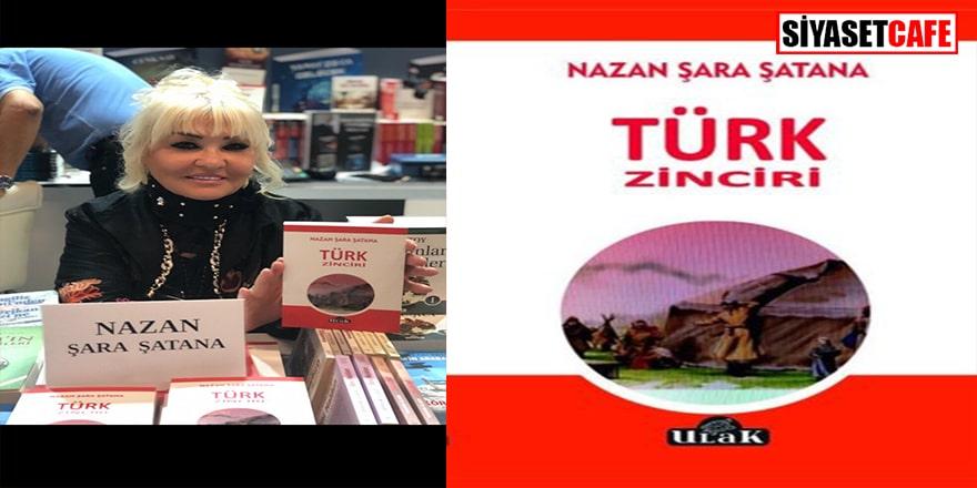 """Nazan Şara Şatana'nın  14. kitabı """"Türk Zinciri"""" raflarda satışa çıktı"""