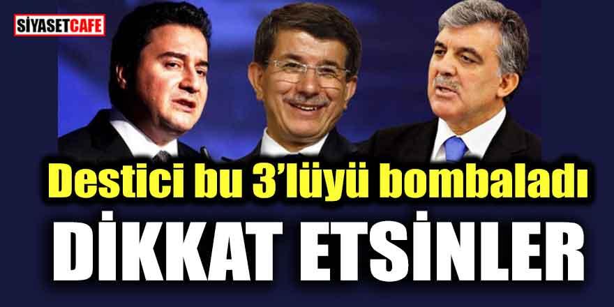 Destici'den yeni parti kuracak Gül, Babacan ve Davutoğlu'na şok sözler