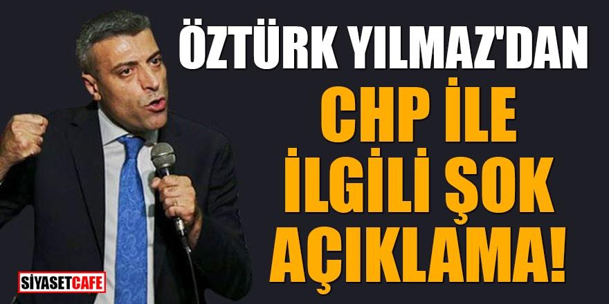 Öztürk Yılmaz: Bu olay CHP içindeki FETÖ'cülerin kumpasıdır