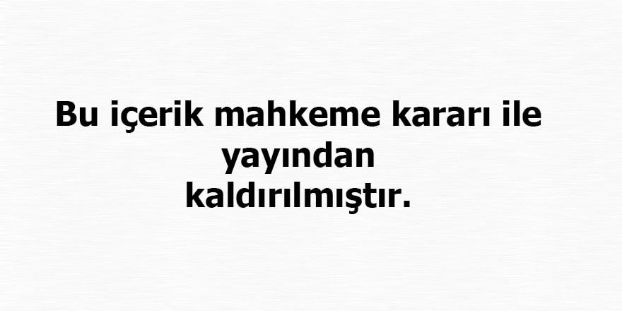 Bu haberin erişimi Ankara 1. Sulh Ceza Hakimliği tarafından engellenmiştir.
