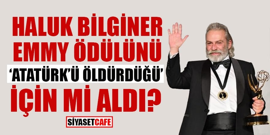 """Haluk Bilginer Emmy ödülünü """"Atatürk'ü öldürdüğü"""" için mi aldı?"""