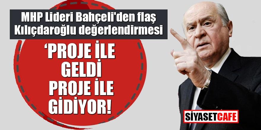 """MHP Lideri Bahçeli'den flaş Kılıçdaroğlu değerlendirmesi """"Proje ile geldi proje ile gidiyor"""""""