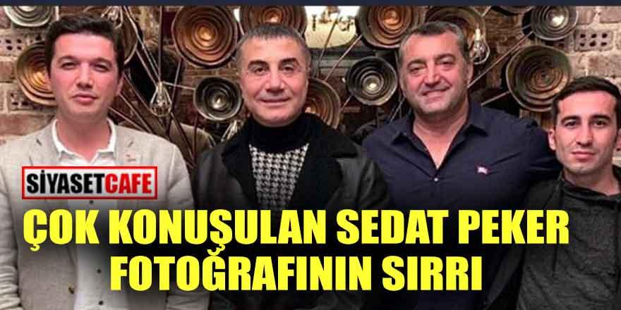 Çok konuşulan Sedat Peker fotoğrafının sırrı!