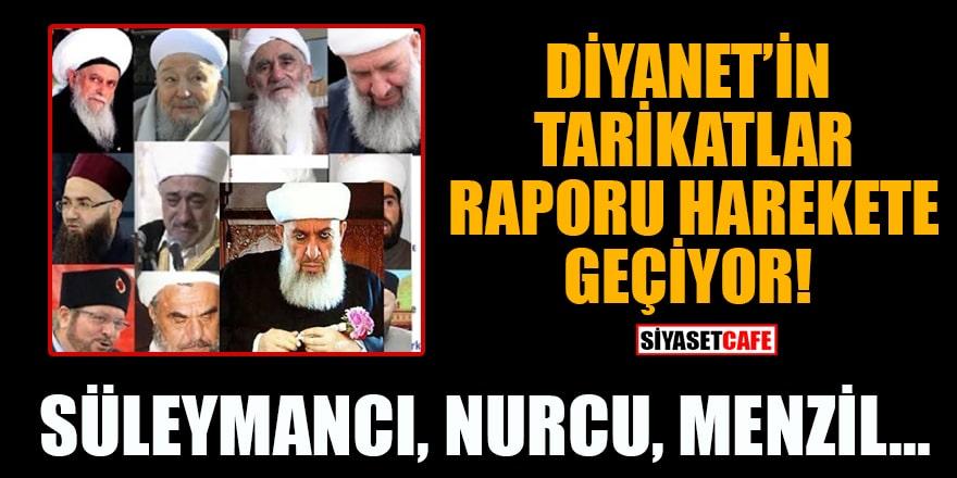 Diyanet'in tarikatlar raporu harekete geçiyor! Süleymancı, Nurcu, Menzil, vs.