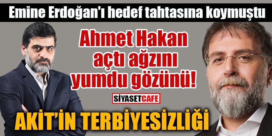 Ahmet Hakan'dan Akit yazarı'na Emine Erdoğan tepkisi!