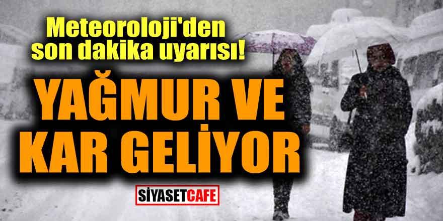 Meteoroloji'den son dakika uyarısı! Yağmur ve kar geliyor