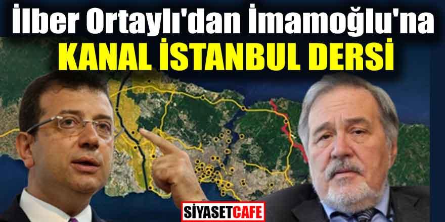 İlber Ortaylı'dan İmamoğlu'na Kanal İstanbul dersi