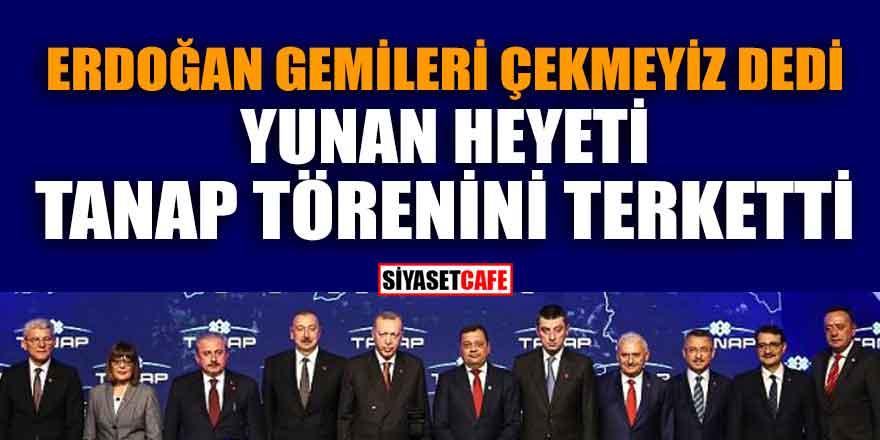 Erdoğan Gemileri Çekmeyiz Dedi; Yunan Heyeti Tanap Törenini Terketti