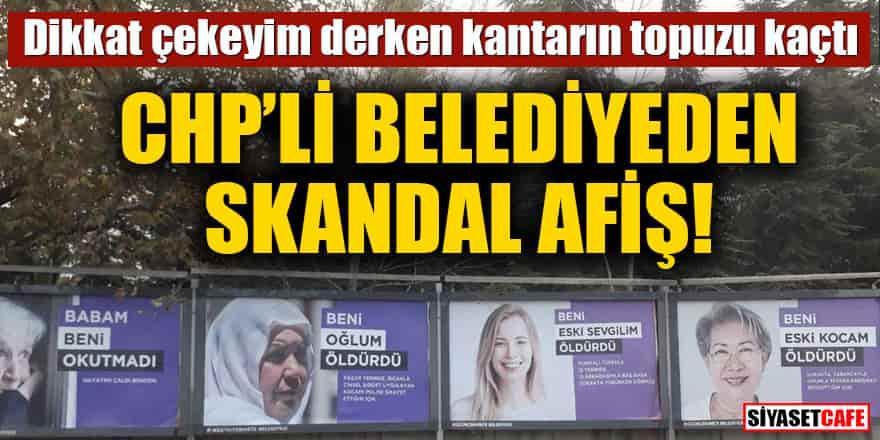 Kadına şiddet olaylarına dikkat çekmek isteyen Küçükçekmece Belediyesi'nden skandal afiş!