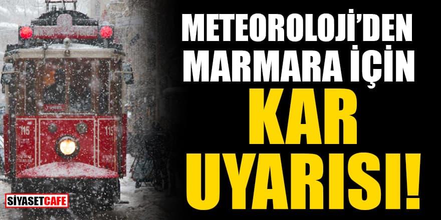 Meteoroloji'den Marmara için kar uyarısı!