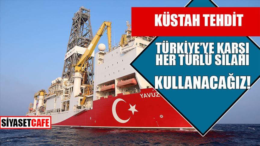 Küstah tehdit: Türkiye'ye karşı her türlü silahı kullanacağız!