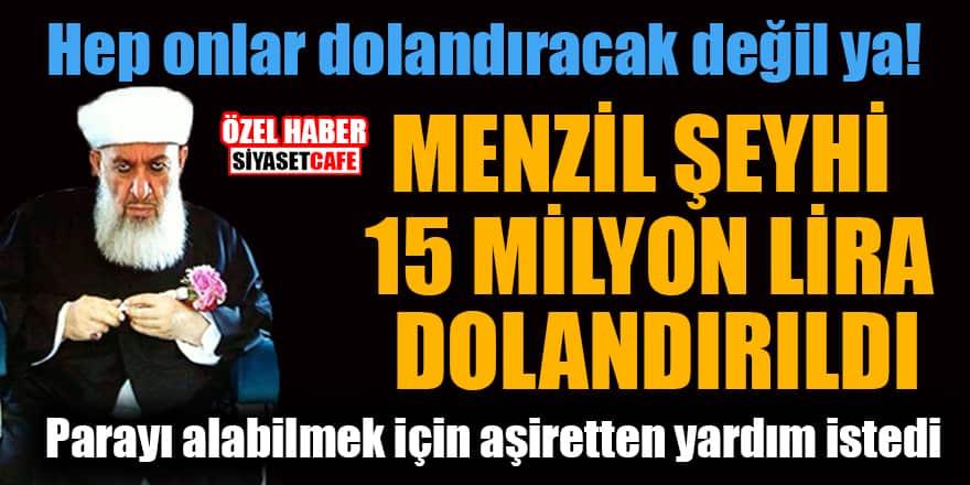 Menzil şeyhi 15 milyon lira dolandırıldı! Parayı alabilmek için aşiretten yardım istedi