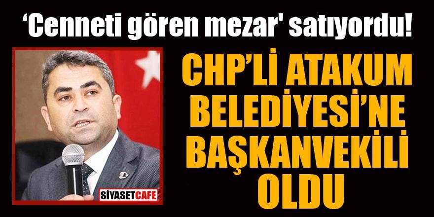 'Cenneti gören mezar' satan emlakçı CHP'liBelediyeye başkanvekili oldu