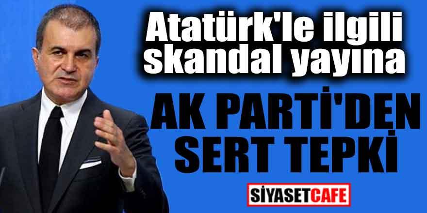 Atatürk'le ilgili skandal yayına Ömer Çelik'ten sert tepki