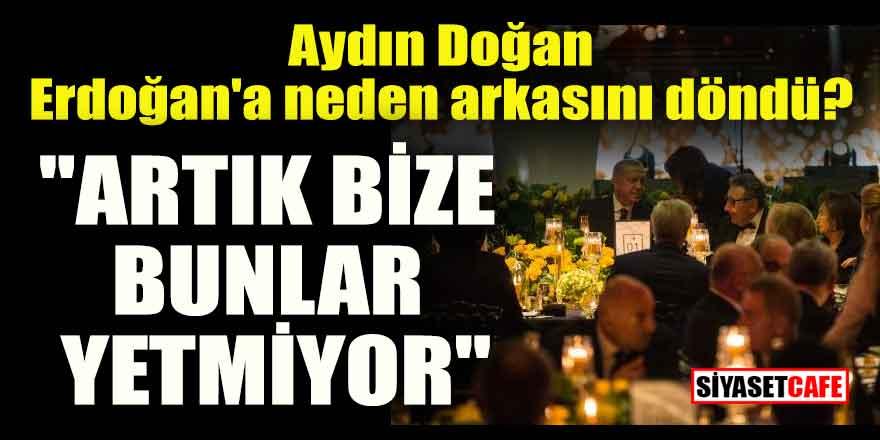 Aydın Doğan Erdoğan'a neden arkasını döndü?