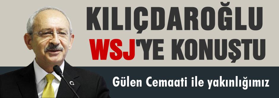 Kılıçdaroğlu'ndan WSJ'ye cemaat açıklaması