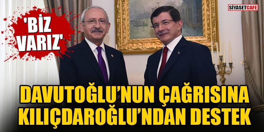 Davutoğlu'nun çağrısına Kılıçdaroğlu'ndan destek geldi! 'Biz varız'