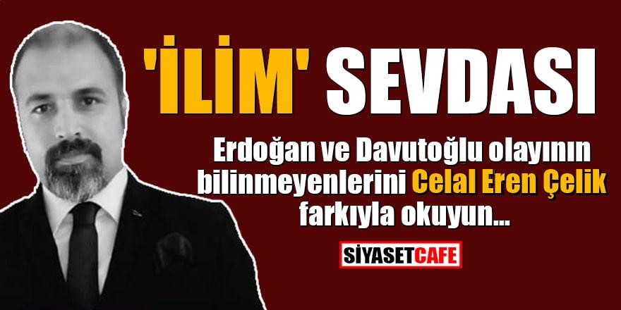 Celal Eren Çelik yazdı: 'İlim' Sevdası