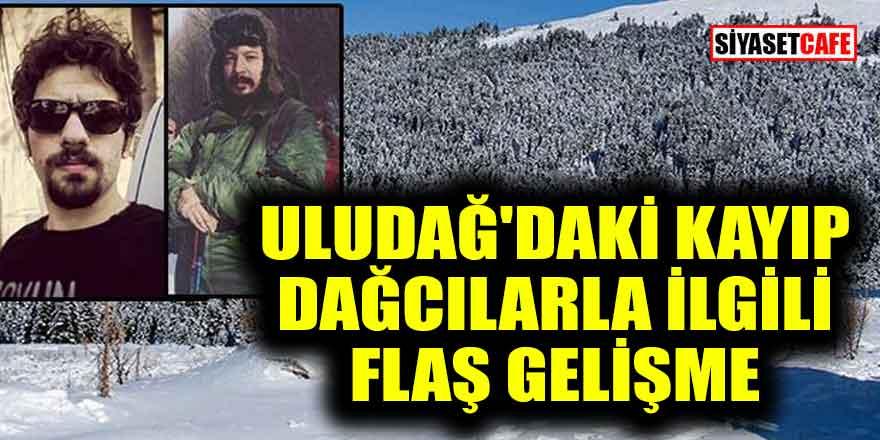 Uludağ'daki kayıp dağcılarla ilgili flaş gelişme