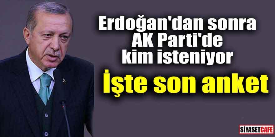 Erdoğan'dan sonra AK Parti'de kim isteniyor; İşte son anket!