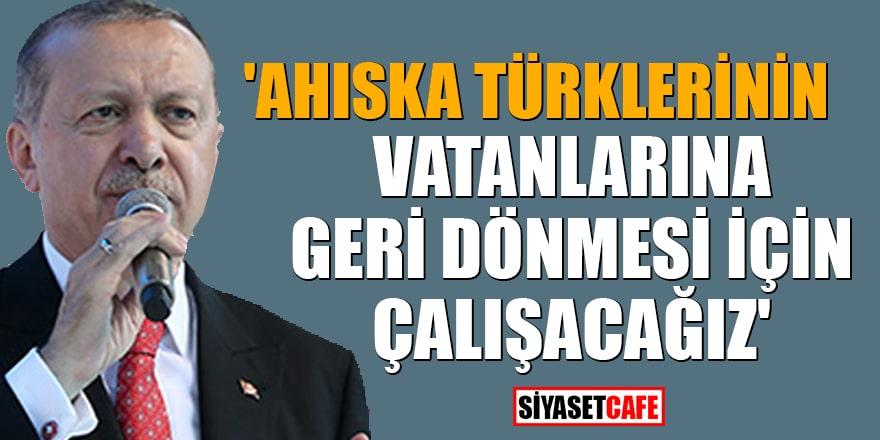 Cumhurbaşkanı Erdoğan: 'Ahıska Türklerinin vatanlarına geri dönmesi için çalışacağız'