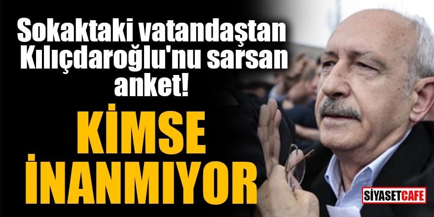 Sokaktaki vatandaştan Kılıçdaroğlu'nu sarsan anket! Kimse inanmıyor